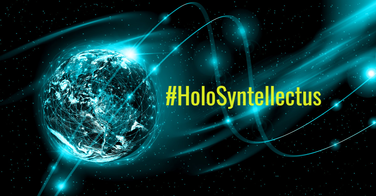 Holo Syntellectus: A New Non-Organic Species Emerging as a Syntellect | Design for the Gaia 2.0 Adherents